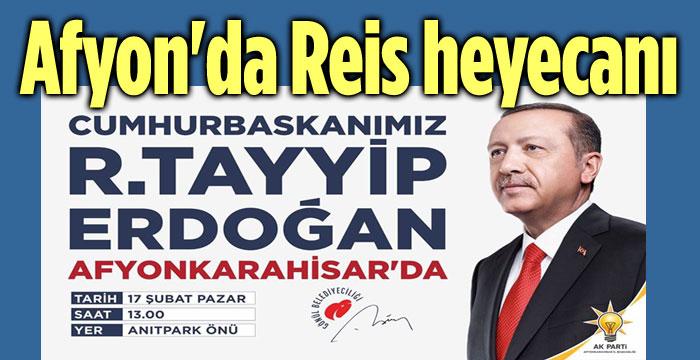 AFYONKARAHİSAR'DA REİS HEYECANI!..