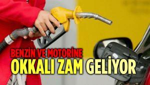 BENZİN VE MOTORİNE OKKALI ZAM GELİYOR