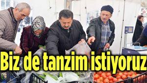 BİZ DE TANZİM İSTİYORUZ!..