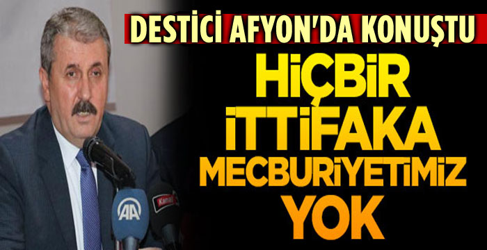 DESTİCİ'DEN AFYON'DA FLAŞ AÇIKLAMALAR!..