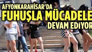 FUHUŞLA MÜCADELE DEVAM EDİYOR!..
