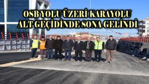 OSB YOLU ÜZERİ KARAYOLU ALT GEÇİDİNDE SONA GELİNDİ