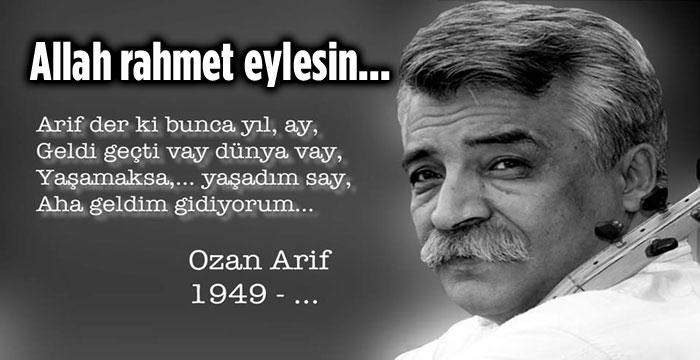 OZAN ARİF VEFAT ETTİ