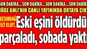 SON DAKİKA... ESKİ EŞİNİ ÖLDÜRDÜ, SOBADA YAKTI!..