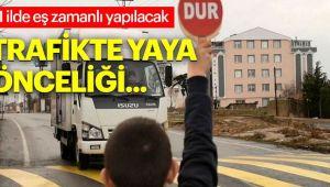 TRAFİKTE ARTIK YAYALARA YOL VERİLECEK!..
