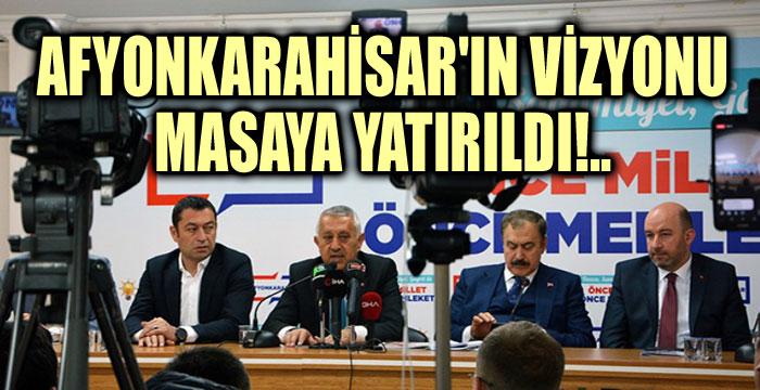 AK PARTİ'NİN BASIN TOPLANTISINDA AFYONKARAHİSAR'IN GELECEĞİ MASAYA YATIRILDI!..