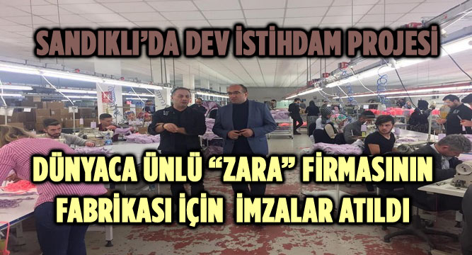 """DÜNYACA ÜNLÜ """"ZARA"""" FİRMASININ FABRİKASI İÇİN İMZALAR ATILDI"""
