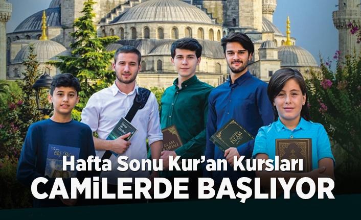 HAFTA SONU KUR'AN KURSLARI CAMİLERDE BAŞLIYOR
