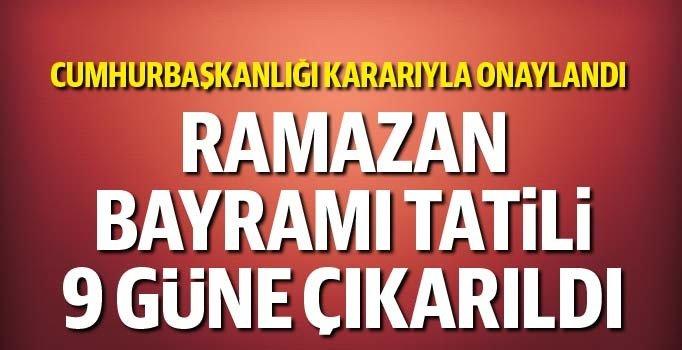 RAMAZAN BAYRAMI TATİLİ 9 GÜN!..