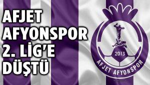 AFJET AFYONSPOR, 2. LİGE DÜŞTÜ!..