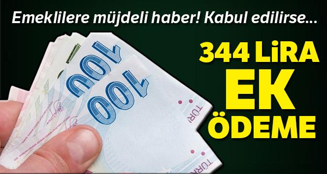 EMEKLİLERE 344 TL EK ÖDEME MÜJDESİ!..