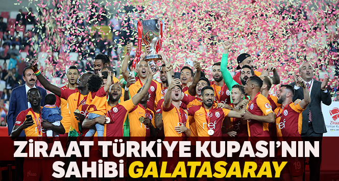 KUPA GALATASARAY'IN!..