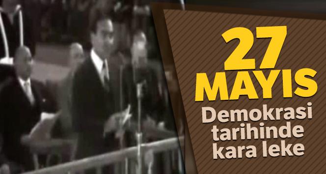 TÜRK DEMOKRASİ TARİHİNİN KARA GÜNÜ: 27 MAYIS
