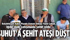 AFYON'UN ŞUHUT İLÇESİNE ŞEHİT ATEŞİ DÜŞTÜ