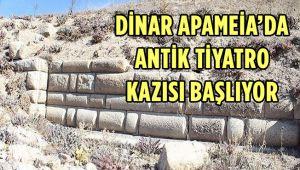 DİNAR APAMEİA'DA ANTİK TİYATRO KAZISI BAŞLIYOR