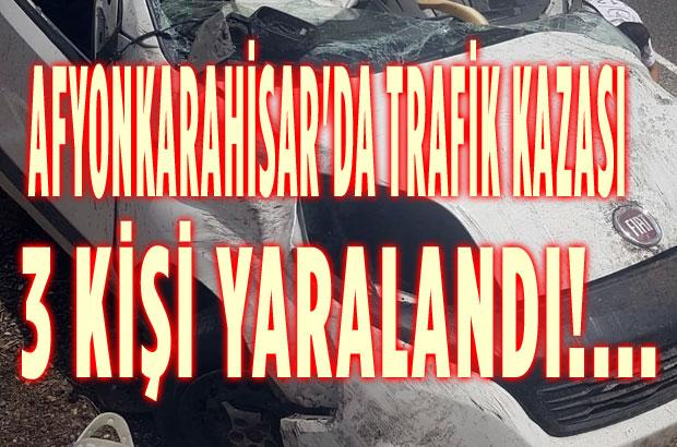 AFYONKARAHİSAR'DA TRAFİK KAZASI
