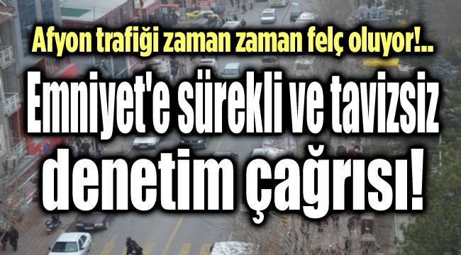 EMNİYET'E TAVİZSİZ TRAFİK DENETİMİ VE CEZA UYGULAMA ÇAĞRISI!..