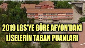 İŞTE AFYON'DAKİ LİSELERİN TABAN PUANLARI