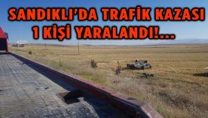 SANDIKLI'DA TRAFİK KAZASI, 1 YARALI