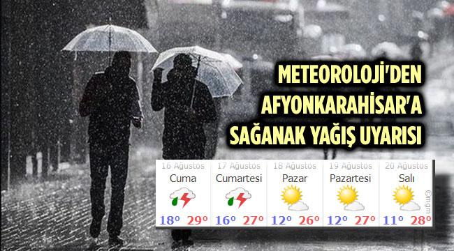 AFYON'DA SAĞANAK YAĞIŞ BEKLENİYOR!..