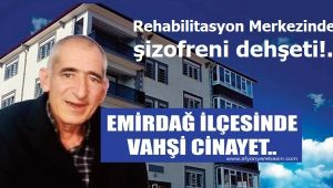 EMİRDAĞ'DA KAN DONDURAN CİNAYET!..