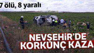 NEVŞEHİR'DE FECİ KAZA, 7 KİŞİ ÖLDÜ