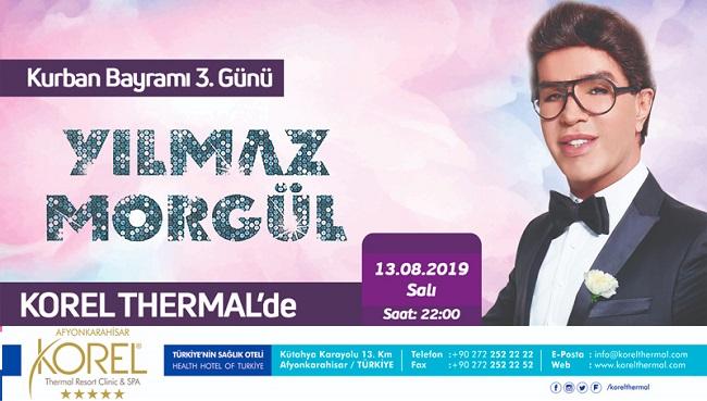 YILMAZ MORGÜL, BAYRAMIN 3. GÜNÜ KOREL TERMAL'DE