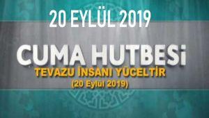 20 EYLÜL 2019 CUMA HUTBESİ