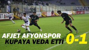 AFJET AFYONSPOR KUPAYA VEDA ETTİ:0-1