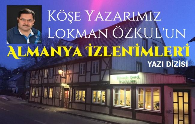 ALMANYA İZLENİMLERİ - SON BÖLÜM-