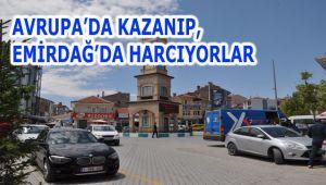 AVRUPA'DA KAZANIP, EMİRDAĞ'DA HARCIYORLAR