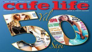 CAFE LIFE; 5. YIL, 50. SAYI HAYIRLI OLSUN...