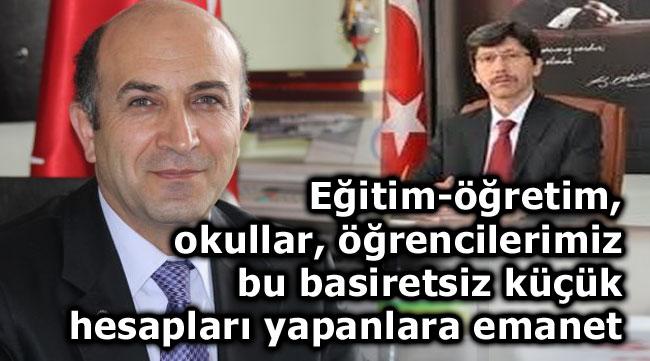 ŞENOL'DAN MİLLİ EĞİTİM MÜDÜRÜNE SERT TEPKİ!..