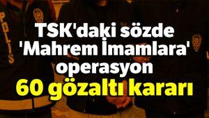 27 İLDE FETÖ OPERASYONU!..