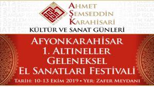 AFYONKARAHİSAR 1. ALTIN ELLER GELENEKSEL EL SANATLARI FESTİVALİ BAŞLIYOR