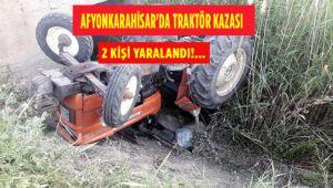 AFYONKARAHİSAR'DA TRAKTÖR KAZASI: 1'İ AĞIR 2 YARALI