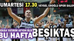 BU HAFTA BASKETBOLDA RAKİP BEŞİKTAŞ!..