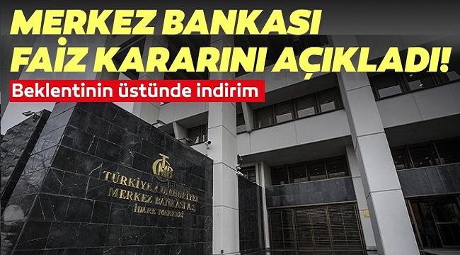 MERKEZ BANKASI FAİZLERİ DÜŞÜRDÜ!..
