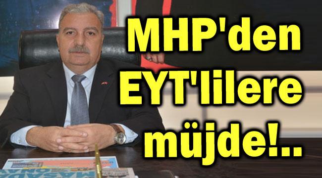 MHP'DEN EYT MÜJDESİ!..