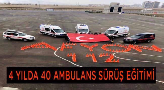 4 YILDA 40 AMBULANS SÜRÜŞ EĞİTİMİ