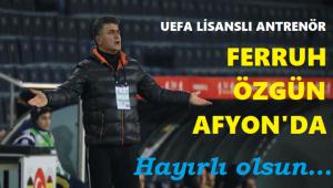 AFJET AFYONSPOR'DA FERRUH ÖZGÜN DÖNEMİ BAŞLADI!..