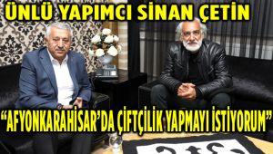 """""""AFYON'U ÇOK BEĞENDİM VE ETKİLENDİM"""""""