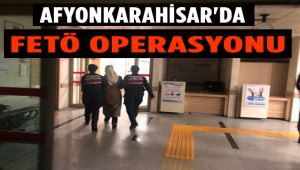 AFYONKARAHİSAR'DA FETÖ OPERASYONU