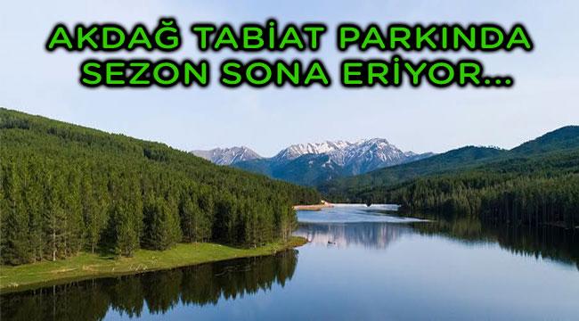 AKDAĞ TABİAT PARKINDA SEZON SONA ERİYOR