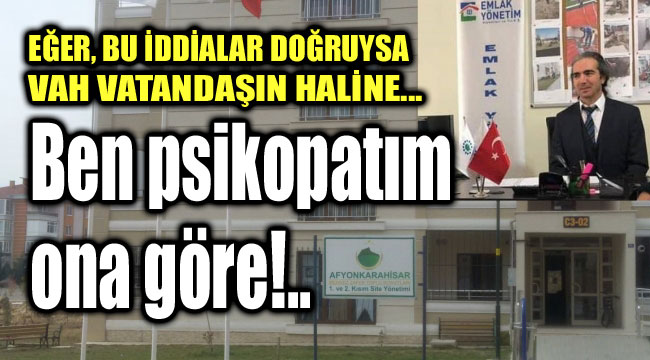 BEN PSİKOPATIM, ONA GÖRE!..