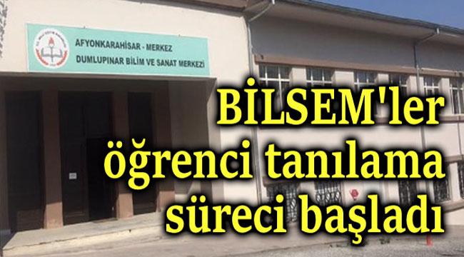 BİLSEM'LER TANILAMA SÜRECİ BAŞLADI
