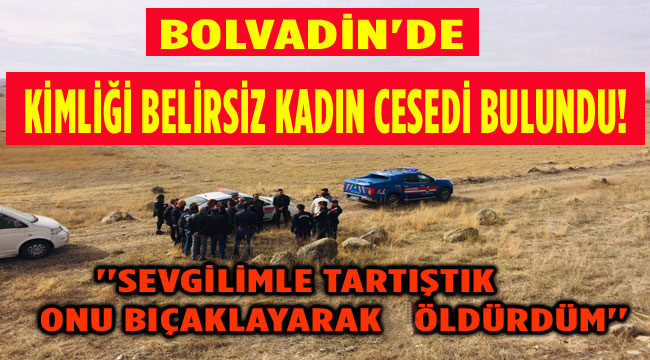 SEVGİLİMLE TARTIŞTIM, ONU BIÇAKLAYARAK ÖLDÜRDÜM!..