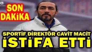 CEVAT MACİT İSTİFA ETTİ, TESİSLERDEN AYRILDI
