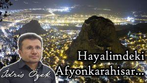 HAYALİMDEKİ AFYONKARAHİSAR...