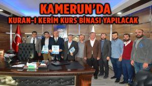 KAMERUN'DA KUR'AN-I KERİM KURS BİNASI YAPILACAK